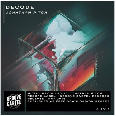 Jonathan Pitch Decode Original Mix Out Now Sohblog